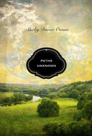 Paths Unknown { Historical Fiction, Romance, Adventure }