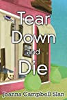 Tear Down and Die (Cara Mia Delgatto Mystery, #1)