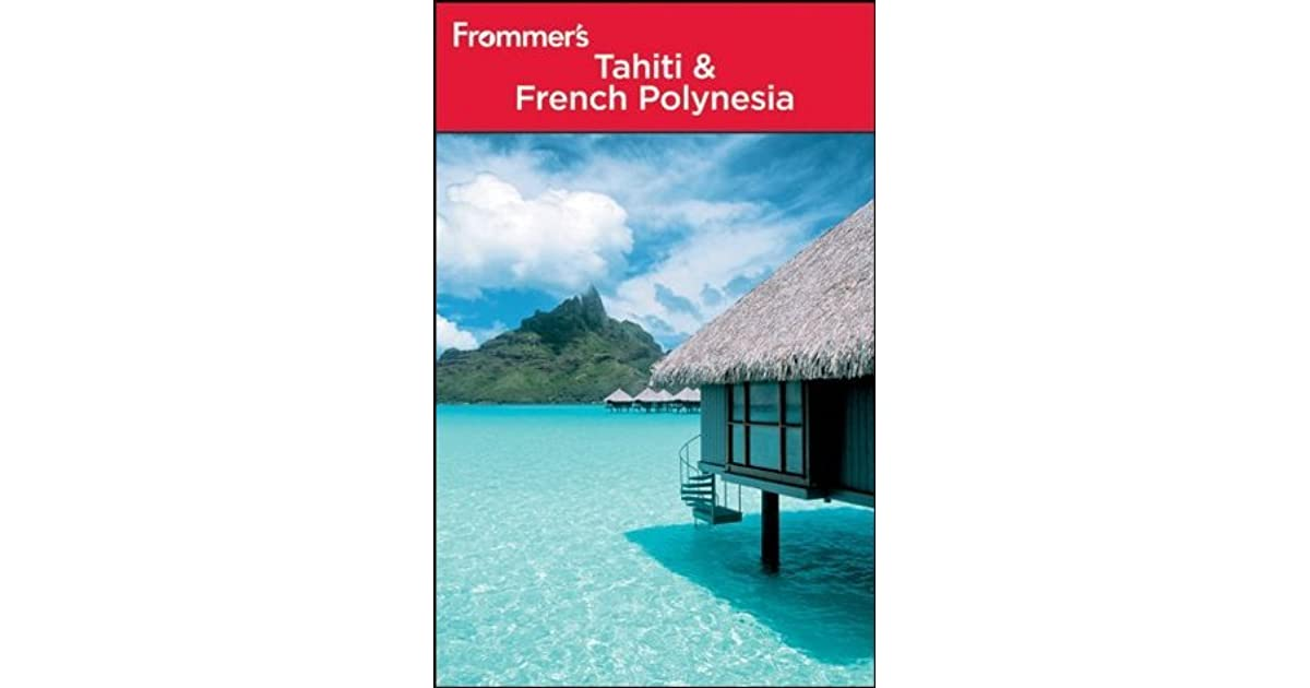 Frommers Tahiti and French Polynesia