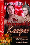 The Werewolf's Keeper (The Werewolves of Willow Lake, #3)