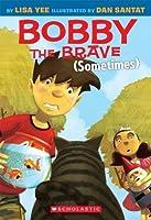 Bobby the Brave (Sometimes) (Bobby Vs Girls)
