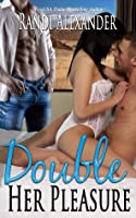 Double Her Pleasure (Double Seduction #2)