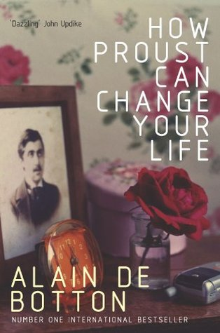 How Proust Can Change Your Life.