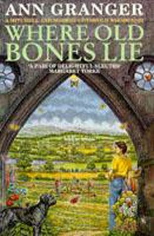 Where Old Bones Lie (Mitchell & Markby 5): A Cotswold crime novel of love, lies and betrayal