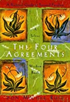 The Four Agreements (Toltec Wisdom)
