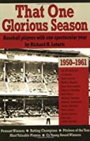 That One Glorious Season: Baseball Players with One Spectactular Year, 1950-1961
