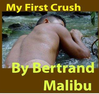 My First Crush Bertrand Malibu