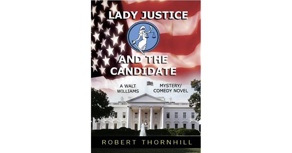 Lady Justice And The Candidate By Robert Thornhill