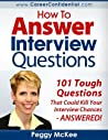How to Answer Interview Questions by Peggy McKee