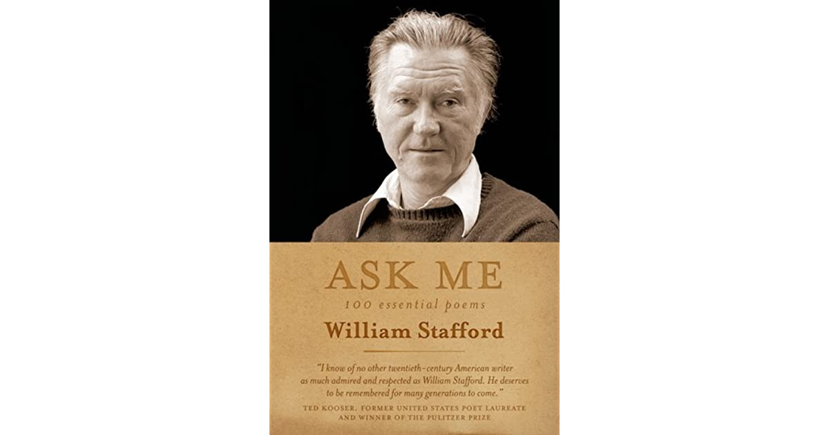 an analysis of the poem everyday life by william e stafford He has spent hours memorizing another poem written for the the regional world is kept quite separate from the everyday life of urban william stafford.