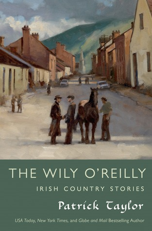 The Wily O'Reilly: Irish Country Stories (Irish Country #9.5)