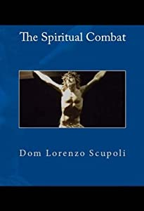 The Spiritual Combat: For the 21st Century Christian