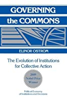 Governing the Commons (Political Economy of Institutions and Decisions)