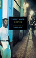 Tropic Moon (New York Review Books Classics)