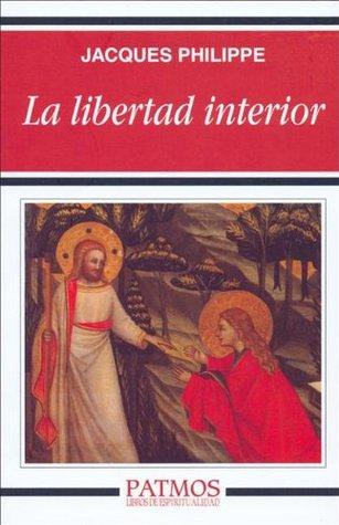 La libertad interior (Spanish Edition)