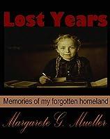 Lost Years: Memories of my forgotten homeland