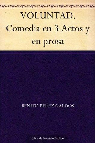 Voluntad: Comedia en 3 Actos y en Prosa