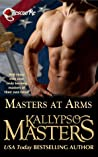 Masters at Arms by Kallypso Masters