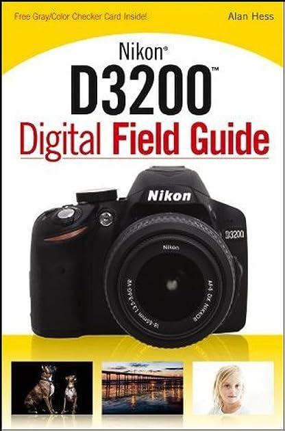 nikon d3200 digital field guide by alan hess rh goodreads com nikon d3300 digital field guide pdf nikon d5300 digital field guide pdf free download