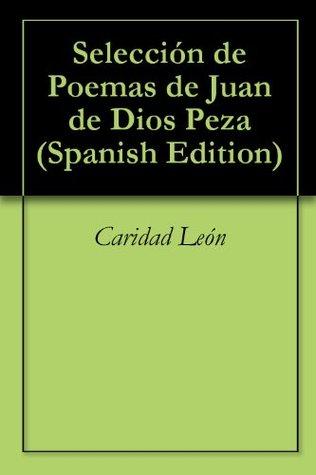 Selección de Poemas de Juan de Dios Peza (Spanish Edition)