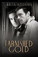 Tarnished Gold  (Tarnished #1)