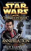 Annihilation (Star Wars: The Old Republic, #4)