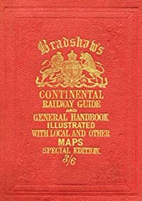Bradshaw's Continental Railway Guide (Old House Books)