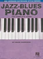 Jazz-Blues Piano: The Complete Guide with Audio! (Hal Leonard Keyboard Style)