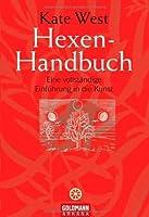 Hexen-Handbuch : eine vollständige Einführung in die Kunst
