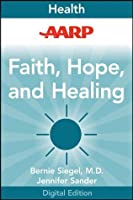 Faith, Hope, and Healing: Inspiring Lessons Learned from People Living with Cancer (AARP)