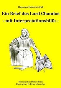 Ein Brief des Lord Chandos: - mit Interpretationshilfe -