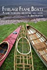 Fuselage Frame Boats A guide to building skin kayaks and Canoes
