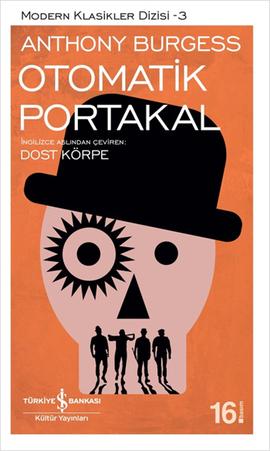 Otomatik Portakal by Anthony Burgess