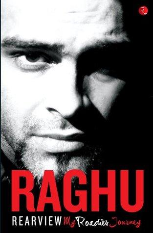 Rearview My Roadies Journey by Raghu Ram