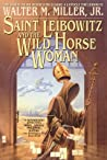 Saint Leibowitz and the Wild Horse Woman (St. Leibowitz, #2)