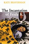 Incantation of Frida K.