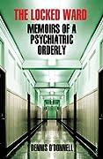 The Locked Ward: Memoirs of a Psychiatr…
