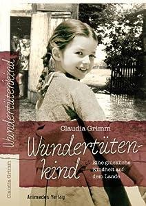 Wundertütenkind: Eine glückliche Kindheit auf dem Lande