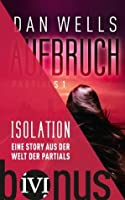 Isolation: Eine Story aus der Welt der Partials (German Edition)