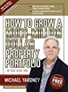 How to Grow a Multi-Million Dollar Property Portfolio - in Your Spare Time
