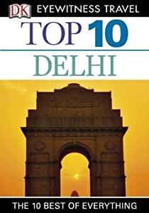 Top 10 Delhi (EYEWITNESS TOP 10 TRAVEL GUIDES)