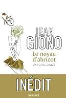 Le noyau d'abricot et autres contes (Littérature Française) (French Edition)