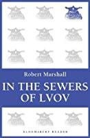 In the Sewers of Lvov (Bloomsbury Reader)