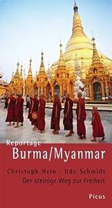 Reportage Burma/Myanmar: Der steinige Weg zur Freiheit (Picus Reportagen)