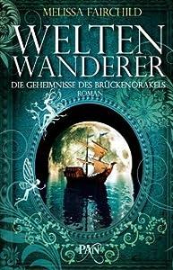 Die Geheimnisse des Brückenorakels: Weltenwanderer: Roman