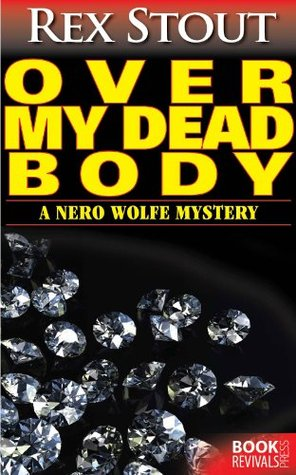 Over My Dead Body (Nero Wolfe, #7)