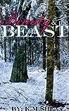 Beauty and the Beast by K.M. Shea