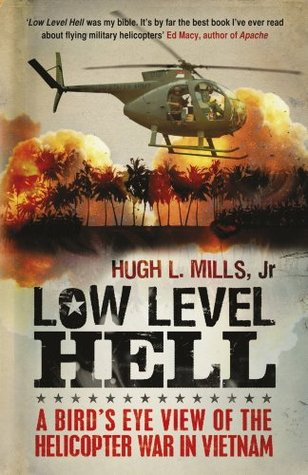 Low Level Hell: A Scout Pilot In The Big Red One by Hugh L