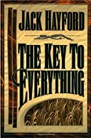 Key To Everything: Unlocking the door to living in the spirit of God's releasing grace