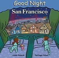 Good Night San Francisco (Good Night Our World series)
